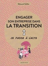 Edouard Sellier - Engager son entreprise dans la transition - Je passe à l'acte.