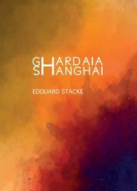 Edouard Stacke - Ghardaia Shanghai.