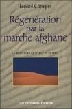Edouard Stiegler - Régénération par la marche afghane.