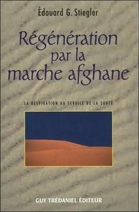 Régénération par la marche afghane - Edouard Stiegler |