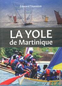 Edouard Tinaugus - La yole Martinique.