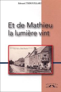 Edouard Tribouillard - Et de Mathieu la lumière vint....