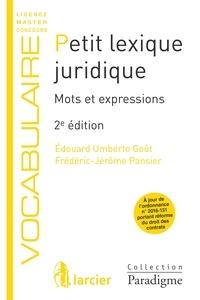 Edouard Umberto Goût et Frédéric-Jérôme Pansier - Petit lexique juridique - Mots et expressions.
