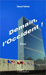 Edouard Valdman - Demain, l'Occident ! - Essai.