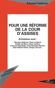 Edouard Valdman - Pour une réforme de la cour d'assises - Entretiens avec François Staechele, Jean-Georges Diemer, Xavier de Roux... [et al..