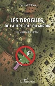 Deedr.fr Les drogues, de l'autre côté du miroir - Invitation à un combat Image