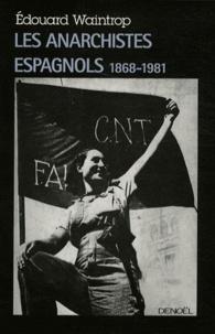 Les anarchistes espagnols (1868-1981).pdf