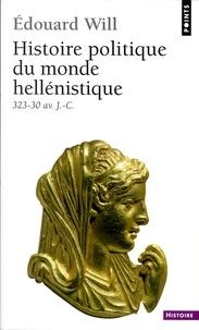Edouard Will - Histoire politique du monde hellénistique (323-30.