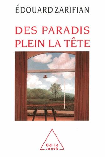 Des paradis plein la tête - Format PDF - 9782738170606 - 13,99 €
