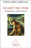 Edouard Zarifian - Le goût de vivre - Retrouver la parole perdue.