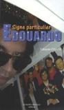 Edouardo Pisani - Signe particulier : Edouardo.