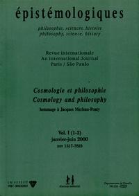 Jean Seidengart et Jean-Jacques Szczeciniarz - Epistémologiques N° 1-2, Janvier-Juin : Cosmologie et philosophie hommage à Jacques Merleau-Ponty - Volume I.