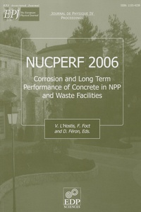 Valérie L'Hostis - Journal de physique Volume 136 : Corrosion and long term performance of concrete in NPP and waste facilities - The international Workshop NUCPERF 2006.