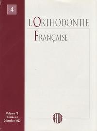 SFODF - L'Orthodontie Française Volume 73 N° 4, Déce : .
