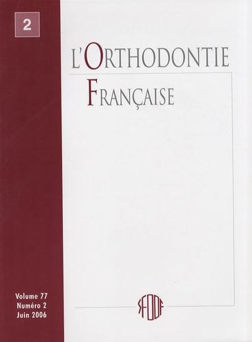 SFODF - L'Orthodontie Française Volume 77 N° 1, Mars : .