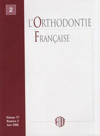 SFODF - L'Orthodontie Française Volume 77 N° 2, Juin : .
