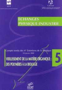 EDP Sciences - Vieillissement de la matière organique : des polymères à la biologie - Compte-rendu des 4e Entretiens de la Physique, 18 janvier 2000.