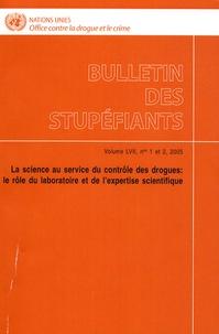Office contre drogue et crime - Bulletin des stupéfiants Volume 57 N° 1 et 2, : La science au service du contrôle des drogues : le rôle du laboratoire et de l'expertise scientifique.