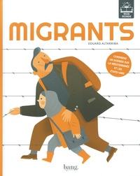 Eduard Altarriba - Migrants - Comprend un dossier sur la Méditerranée et les Etats-Unis.
