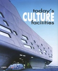 Eduard Broto et Pilar Chueca - Today's Culture Facilities - Edition en langue anglaise.