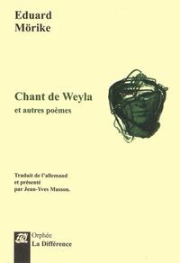 Eduard Mörike - Chant de Weyla et autres poèmes.