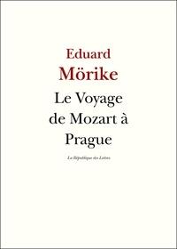 Eduard Mörike - Le Voyage de Mozart à Prague.