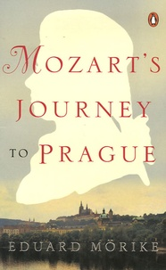 Eduard Mörike - Mozart's Journey to Prague.