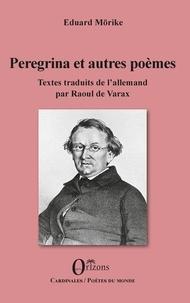 Eduard Mörike - Peregrina et autres poèmes.