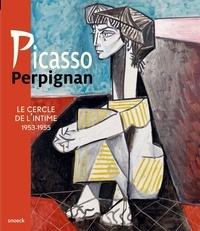 Eduard Vallès et Brigitte Payrou-Neveu - Picasso Perpignan - Le cercle de l'intime 1953-1955.