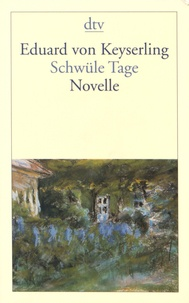 Eduard von Keyserling - Schwüle Tage.