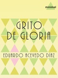Eduardo Acevedo Díaz - Grito de gloria.
