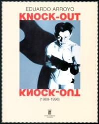 Eduardo Arroyo - Knock Out (1969-1996).