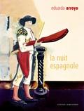 Eduardo Arroyo - La nuit espagnole.