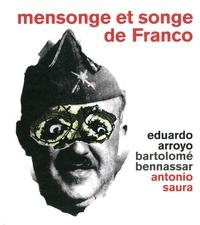 Eduardo Arroyo et Bartolomé Bennassar - Mensonge et songe de Franco - Une parabole moderne.