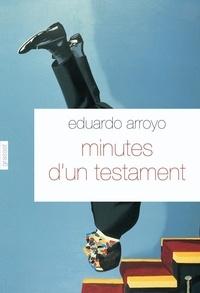 Eduardo Arroyo - Minutes d'un testament.
