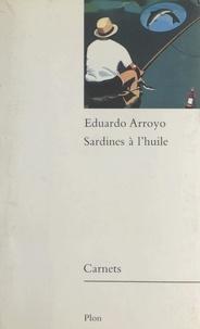 Eduardo Arroyo et Alain Veinstein - Sardines à l'huile.