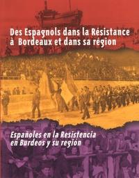 Eduardo Bernad Ballarin - Des Espagnols dans la Résistance à Bordeaux et dans sa région - Edition bilingue français-espagnol.