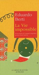 Eduardo Berti - La vie impossible.