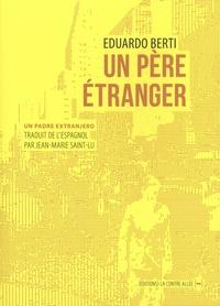 Eduardo Berti - Un père étranger.