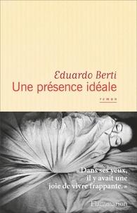 Eduardo Berti - Une présence idéale.