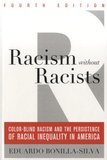 Eduardo Bonilla-Silva - Racism without Racists - Color-Blind Racism and the Persistence of Racial Inequality in America.