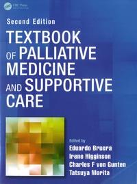 Eduardo Bruera et Irene-J Higginson - Textbook of Palliative Medicine and Supportive Care.