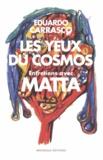 Eduardo Carrasco - Les yeux du cosmos - Entretiens avec Roberto Matta.