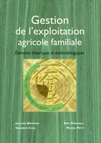 Eduardo Chia et Michel Petit - Gestion de l'exploitation agricole familiale - Eléments théoriques et méthodologiques.