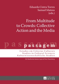 Eduardo Cintra torres et Samuel Mateus - From Multitude to Crowds: Collective Action and the Media.