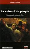 Eduardo Colombo - La volonté du peuple - Démocratie et anarchie.