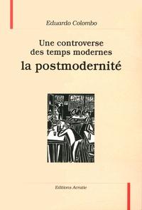 Eduardo Colombo - Une controverse des temps modernes, la postmodernité.