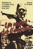 Eduardo de Guzman - La mort de l'espoir - Mémoires de la guerre civile espagnole 1936-1939.