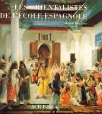 Eduardo Dizy-Caso - Les orientalistes de l'école espagnole.