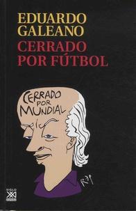 Eduardo Galeano - Cerrado por futbol.
